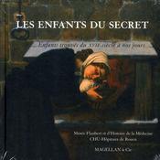Les enfants du secret ; enfants trouvés du XVII siècle à nos jours - Intérieur - Format classique