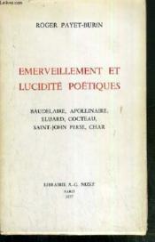 Emerveillement Et Lucidite Poetiques - Baudelaire, Apollinaire, Eluard, Cocteau, Saint-John Perse, Char. - Couverture - Format classique