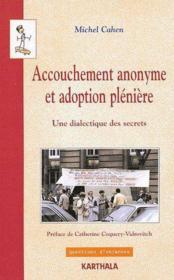 Accouchement anonyme et adoption plénière ; une dialectique des secrets - Couverture - Format classique