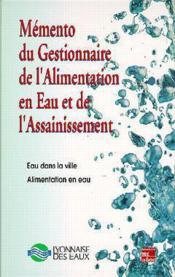 Memento du gestionnaire de l'alimentation en eau et de l'ass - Couverture - Format classique