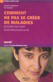 Comment ne pas se créer de maladies (édition 2005) - Couverture - Format classique