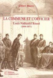 La commune et l'officier ; Louis-Nathaniel Rossel, 1844-1871 - Intérieur - Format classique
