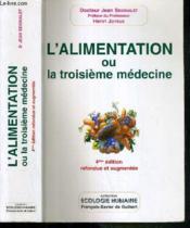 L'alimentation ou la troisieme medecine ,quatrieme edition - Couverture - Format classique