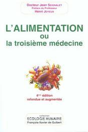 L'alimentation ou la troisieme medecine ,quatrieme edition - Intérieur - Format classique