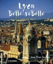 Lyon, belle rebelle - Couverture - Format classique