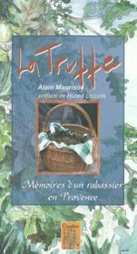 La truffe ; mémoire d'un rabassier en Provence - Couverture - Format classique