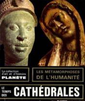 Le temps des cathédrales -1100/1300 les métamorphoses de l'humanité - Couverture - Format classique