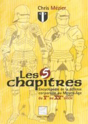 Livre Les Cinq Chapitres - Encyclopedie De La Defense Corporelle Au Moyen-Age, Du Veme Au Xveme Siec - Couverture - Format classique