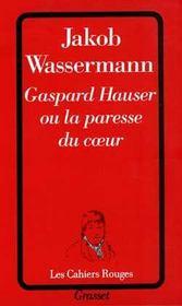 Gaspard Hauser Ou La Paresse Du Coeur - Intérieur - Format classique