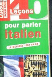 40 Lecons Pour Parler Italien - Couverture - Format classique