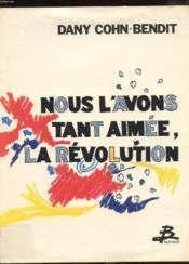 Nous l'avons aimée la revolution - Couverture - Format classique
