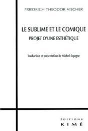 Le sublime et le comique - Couverture - Format classique