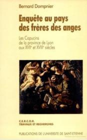 Enquetes au pays des freres des anges les capucins de la province de lyon aux xv - Couverture - Format classique