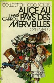Alice Au Pays Des Merveilles. Collection : 1 000 Soleils. - Couverture - Format classique