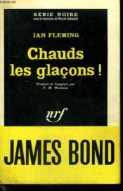 Chauds Les Glacons ! Collection : Serie Noire N° 402 - Couverture - Format classique