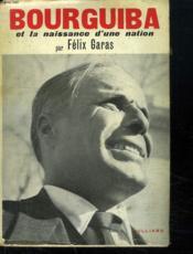 Bourguiba Et La Naissance D Une Nation. - Couverture - Format classique