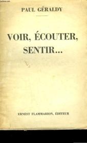 Voir, Ecouter, Sentir .... . - Couverture - Format classique