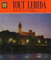 Tout Lerida. Province Et Pyrenees. - Couverture - Format classique