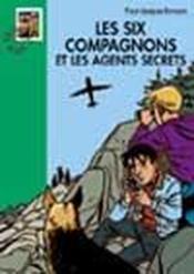 Les six compagnons - t12 - les six compagnons 12 - les six compagnons et les agents secrets - Couverture - Format classique