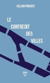 Le contredit des villes - Couverture - Format classique