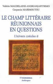 Le champ litteraire reunionnais en questions ; univers creole t.6 - Couverture - Format classique