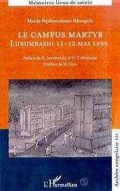 Le Campus Martyr ; Lubumbashi 11 Et 12 Mai 1990 - Intérieur - Format classique