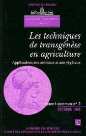 Les Techniques De Transgenese En Agriculture : Applications Aux Animaux & Aux Vegetaux (Rapport Comm - Couverture - Format classique