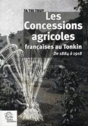 Les concesssions agricoles françaises au Tonkin de 1884 à 1918 - Couverture - Format classique