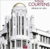 Antoine Courtens Createur Art Deco - Couverture - Format classique
