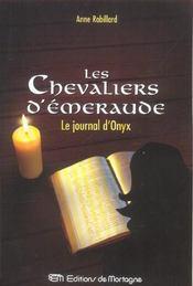 Les chevaliers d'Emeraude T.6 ; le journal d'Onyx - Intérieur - Format classique
