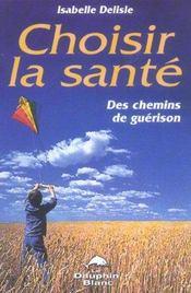 Choisir La Sante - Chemins De Guerison - Intérieur - Format classique