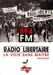 Radio-Libertaire, La Voix Sans Maitre - Couverture - Format classique