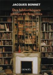 Des bibliothèques pleines de fantômes - Couverture - Format classique