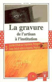 La Gravure. De L'Artisan À L'Institution - Couverture - Format classique