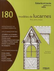 180 modèles de lucarnes ; bois, pierre, brique ; les outeaux et les lucarnes rampantes - Couverture - Format classique