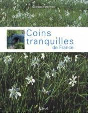 Coins tranquilles de France - Couverture - Format classique