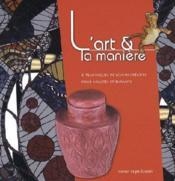 L'art et la manière t.6 ; techniques de loisirs créatifs pour adultes et enfants - Couverture - Format classique