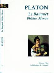 Le banquet ; Phèdre ; Menon - Couverture - Format classique