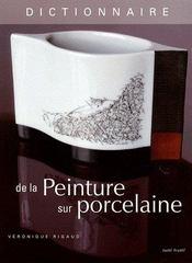 Dictionnaire de la peinture sur porcelaine - Couverture - Format classique