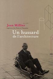 Jean Millier ; un hussard de l'architecture - Couverture - Format classique