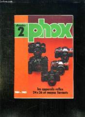 Phox Dossier N° 2 1984 / 1985: Les Appareils Reflex 24 / 36 Et Moyen Formats. - Couverture - Format classique