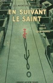 En Suivant Le Saint. Les Aventures Du Saint N° 12. - Couverture - Format classique