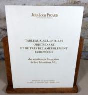 Tableaux sculptures objets d'art et de très bel ameublement européens des résidences françaises de feu Monsieur M... - Couverture - Format classique
