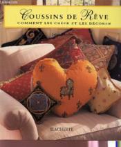 Coussins De Reve: Comment Les Creer Et Les Decorer - Couverture - Format classique