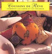 Coussins De Reve: Comment Les Creer Et Les Decorer - Intérieur - Format classique