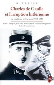 Charles de Gaulle et l'irruption hitlérienne - Couverture - Format classique