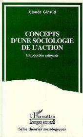 Concepts d'une sociologie de l'action - introduction raisonnee - Intérieur - Format classique