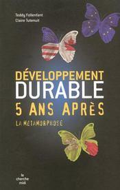 Developpement Durable 5 Ans Apres : La Metamorphose - Intérieur - Format classique