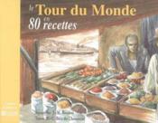 Tour du monde en 80 recettes - Couverture - Format classique