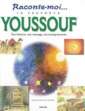 Le prophete youssouf (joseph), son histoire, son message, ses enseignements - Couverture - Format classique